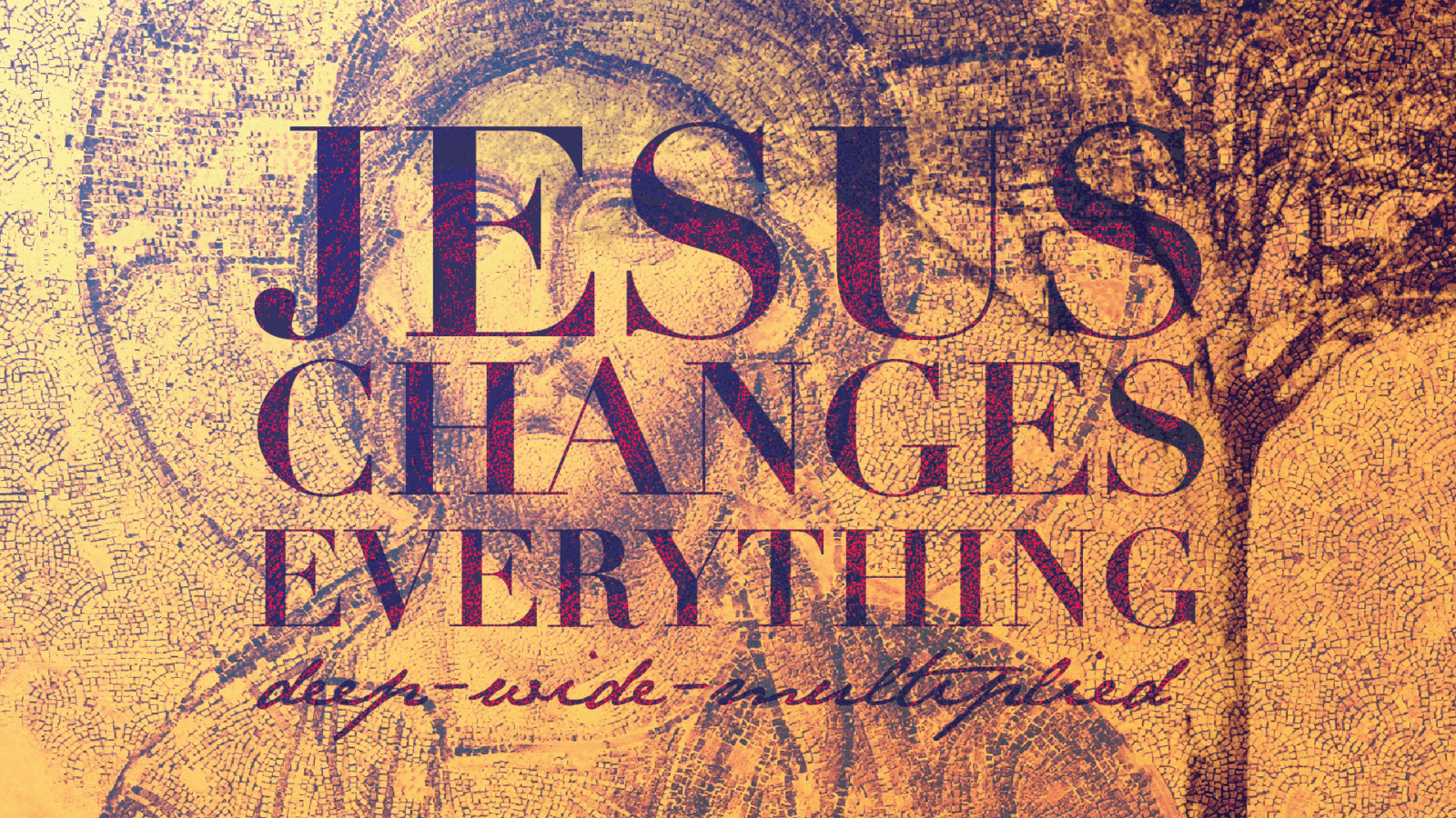 Jesus Changes Everything Eastbrook Church