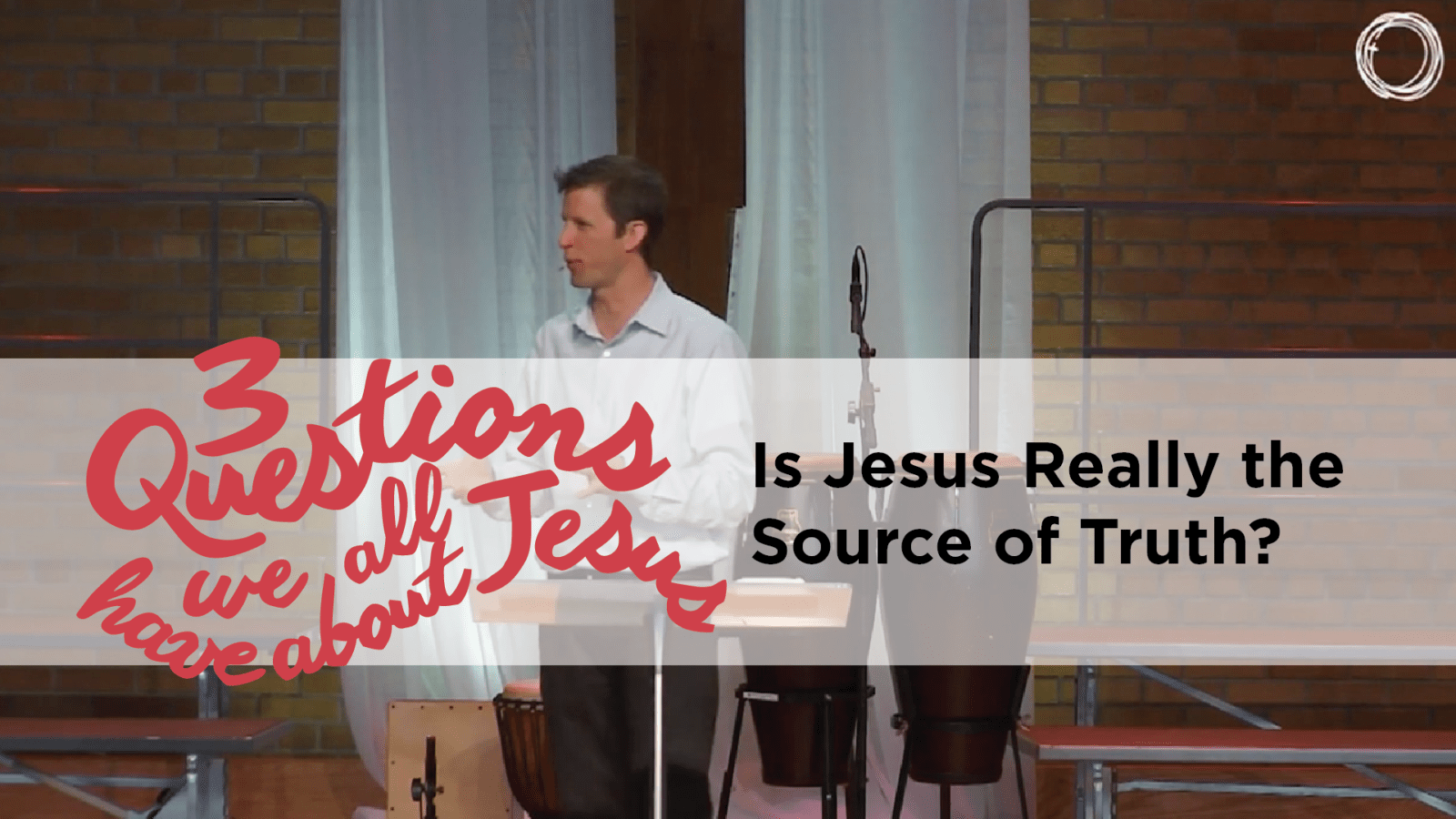 Is Jesus Really the Source of Truth?