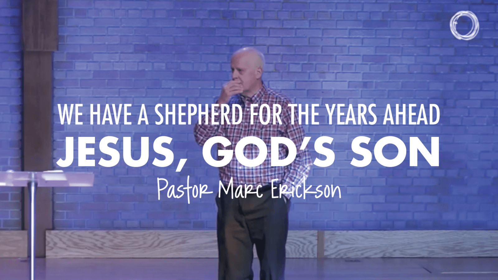 We Have a Shepherd for the Years Ahead! Jesus Christ, God's Son