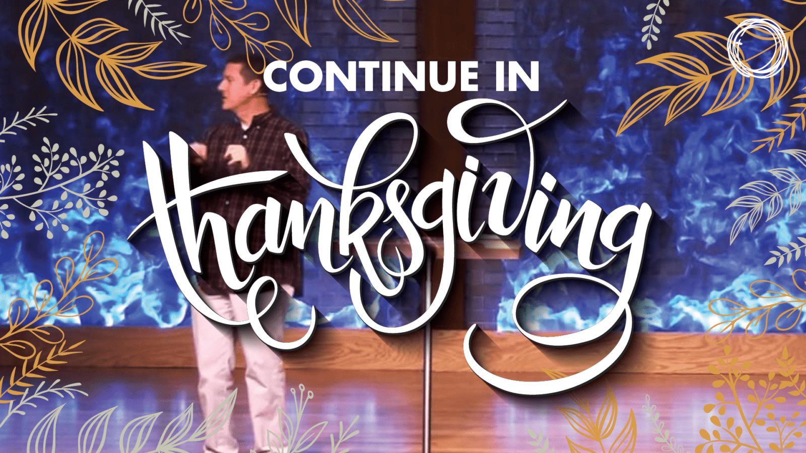 Continue in Thanksgiving