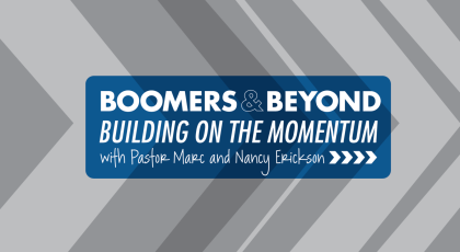 Boomers & Beyond—Building on the Momentum