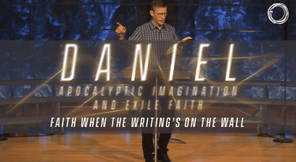 Faith When the Writing is on the Wall