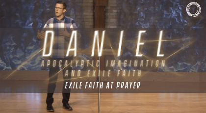 Exile Faith at Prayer