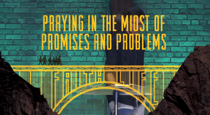 Praying in the Midst of Promises and Problems