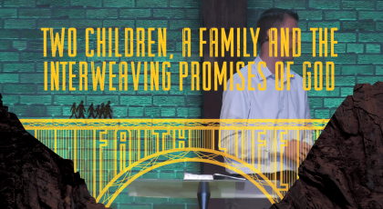Two Children, a Family and the Interweaving Promises of God