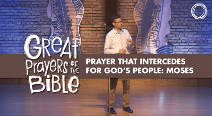 Prayer that Intercedes for God's People: Moses