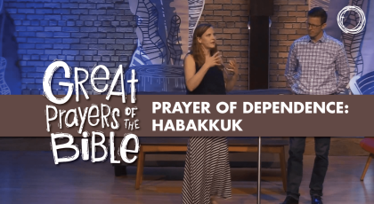 Prayer of Dependence: Habakkuk