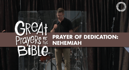 Prayer of Dedication: Nehemiah