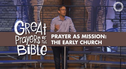 Prayer as Mission: The Early Church