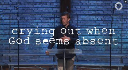 Crying Out when God Seems Absent