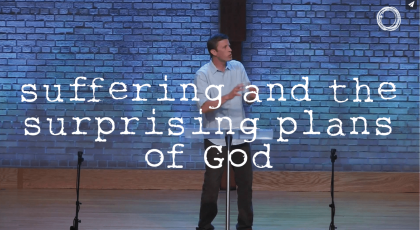 Suffering and the Surprising Plans of God