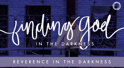 Reverence in the Darkness: Job's Response to God in Suffering