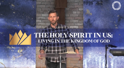 The Holy Spirit in Us: Living in the Kingdom of God
