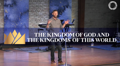 The Kingdom of God and the Kingdoms of this World