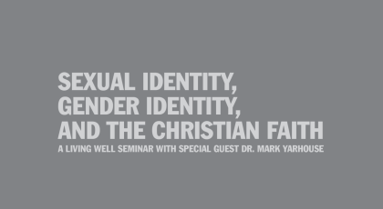 Sexual Identity, Gender Identity and the Christian Faith