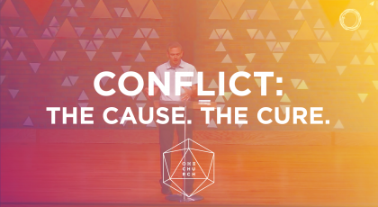 Conflict: The Cause. The Cure.
