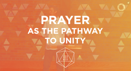 Prayer as the Pathway to Unity