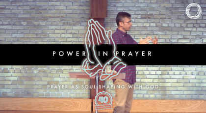 Prayer as Soul-Shaping with God