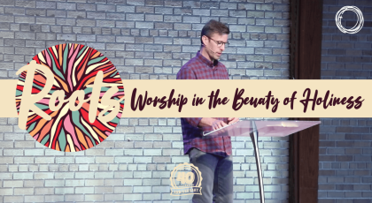 Worship in the Beauty of Holiness