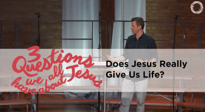 Does Jesus Really Give Us Life?