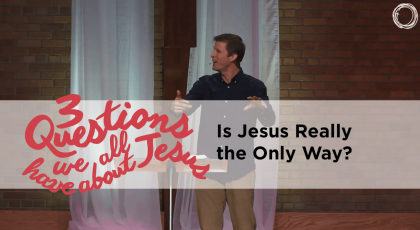 Is Jesus Really the Only Way?
