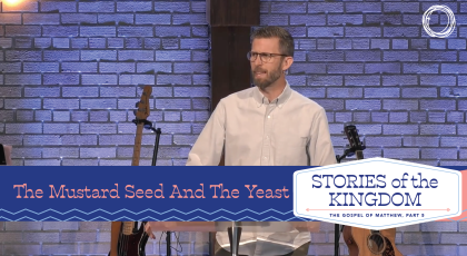 The Mustard Seed and the Yeast