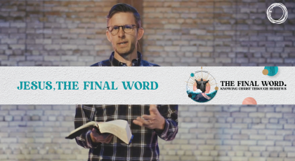 Jesus, the Final Word