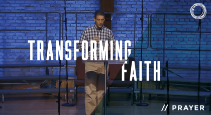 Transforming Faith: Prayer