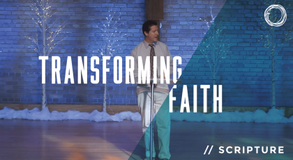 Transforming Faith: Scripture
